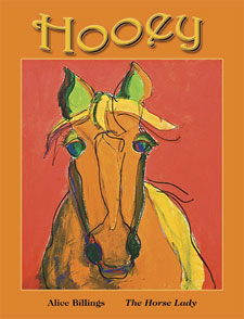 """Hooey"" The story of a grand old horse. Alice Billings."